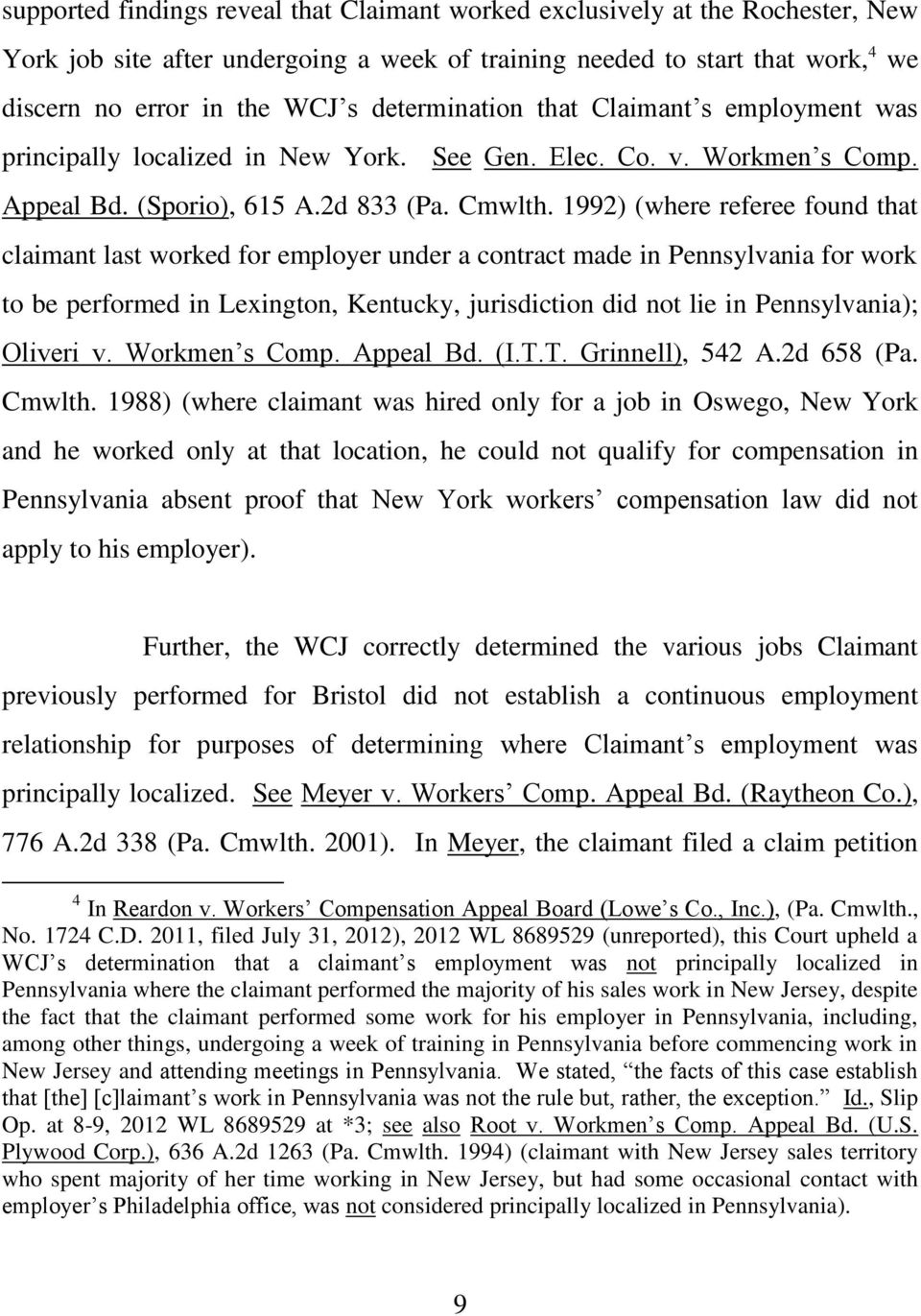1992) (where referee found that claimant last worked for employer under a contract made in Pennsylvania for work to be performed in Lexington, Kentucky, jurisdiction did not lie in Pennsylvania);
