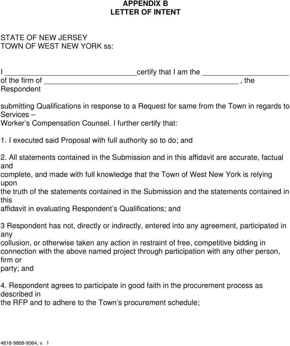 All statements contained in the Submission and in this affidavit are accurate, factual and complete, and made with full knowledge that the Town of West New York is relying upon the truth of the