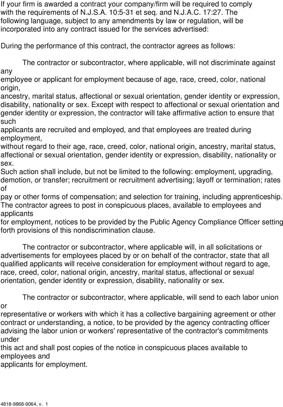 contractor agrees as follows: The contractor or subcontractor, where applicable, will not discriminate against any employee or applicant for employment because of age, race, creed, color, national
