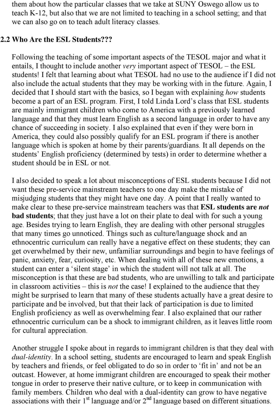 ?? Following the teaching of some important aspects of the TESOL major and what it entails, I thought to include another very important aspect of TESOL the ESL students!