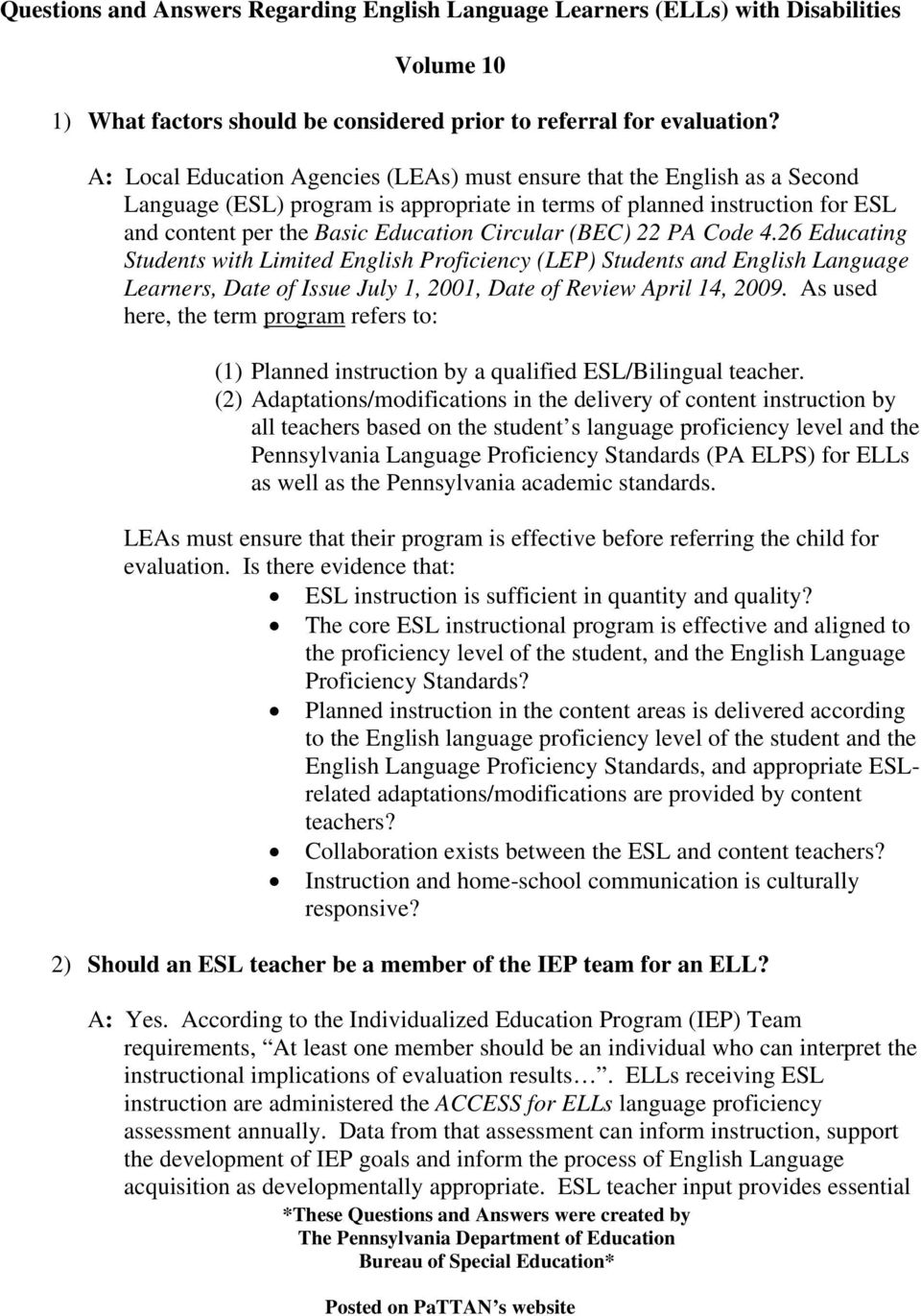 (BEC) 22 PA Code 4.26 Educating Students with Limited English Proficiency (LEP) Students and English Language Learners, Date of Issue July 1, 2001, Date of Review April 14, 2009.