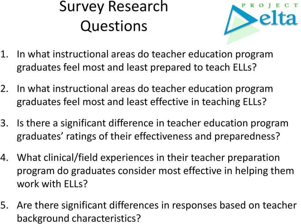 Is there a significant difference in teacher education program graduates ratings of their effectiveness and preparedness? 4.