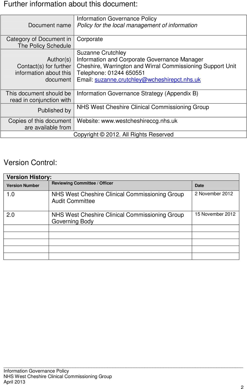 crutchley@wcheshirepct.nhs.uk This document should be read in conjunction with Published by Copies of this document are available from Information Governance Strategy (Appendix B) Website: www.