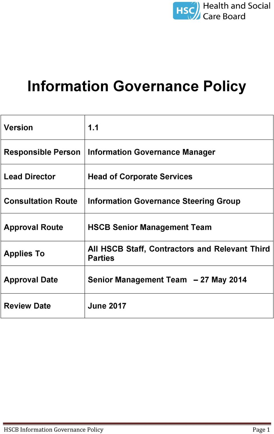 Consultation Route Information Governance Steering Group Approval Route Applies To HSCB Senior