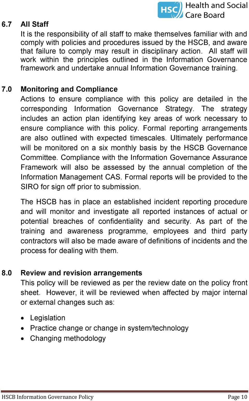0 Monitoring and Compliance Actions to ensure compliance with this policy are detailed in the corresponding Information Governance Strategy.