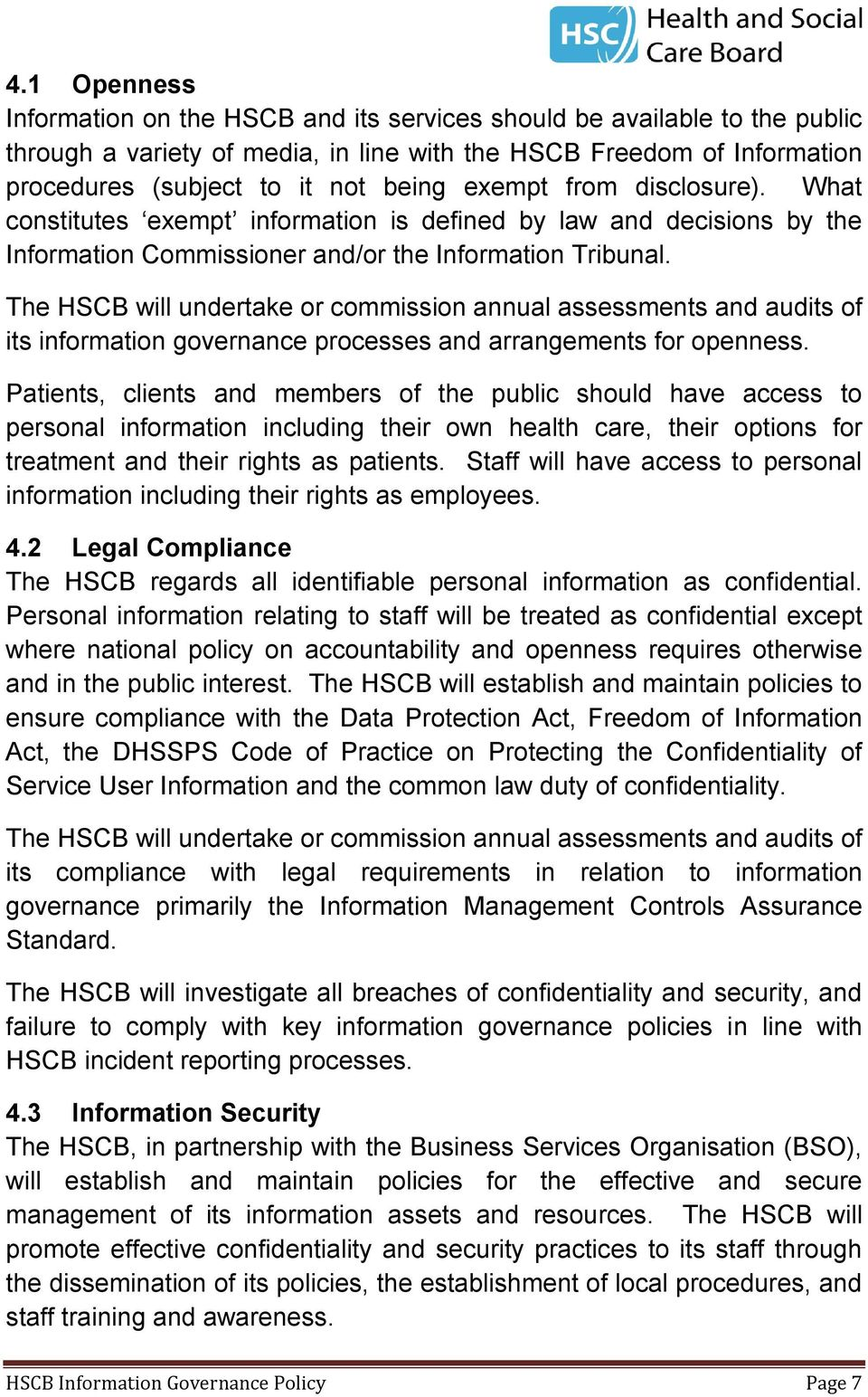 The HSCB will undertake or commission annual assessments and audits of its information governance processes and arrangements for openness.