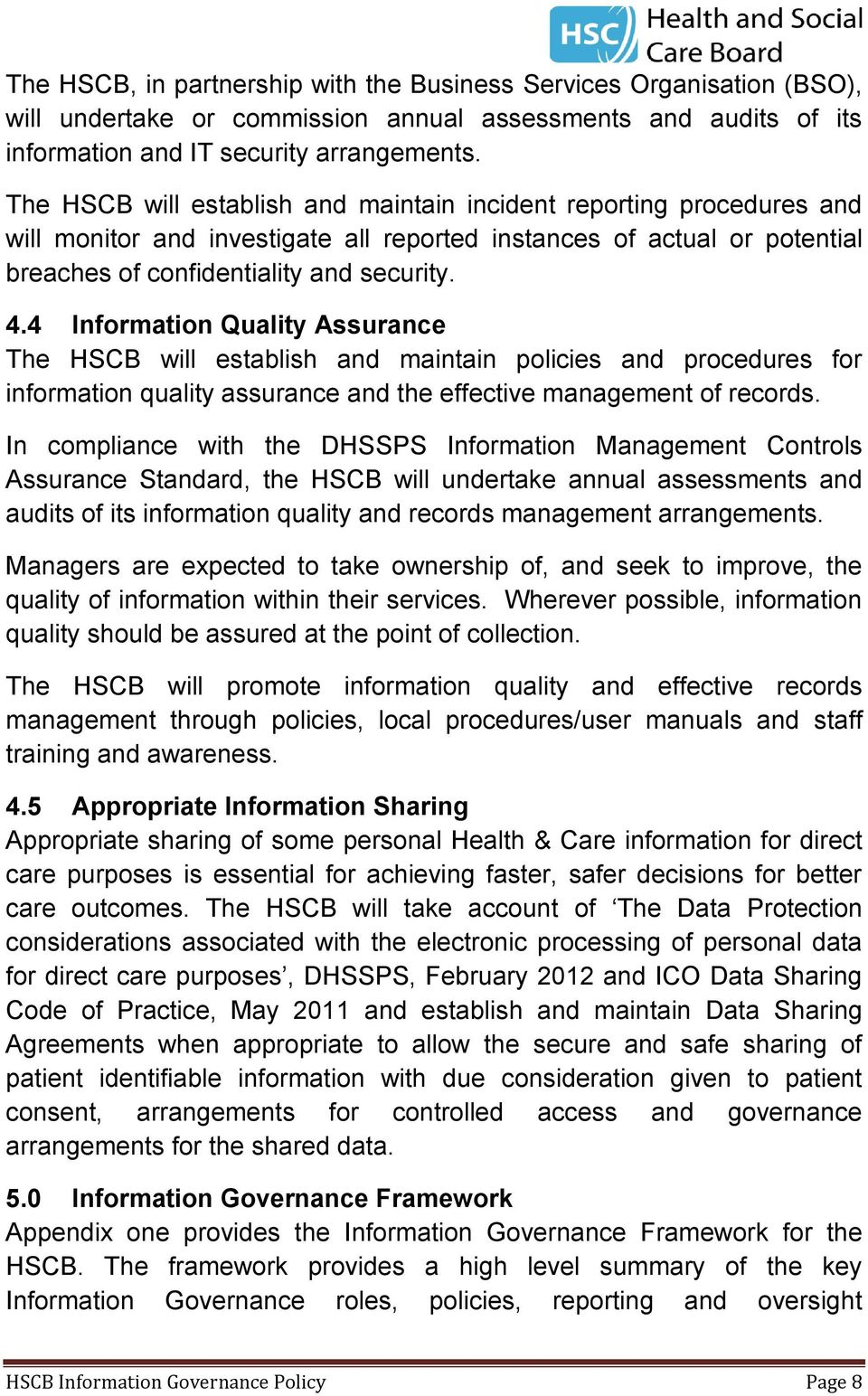 4 Information Quality Assurance The HSCB will establish and maintain policies and procedures for information quality assurance and the effective management of records.