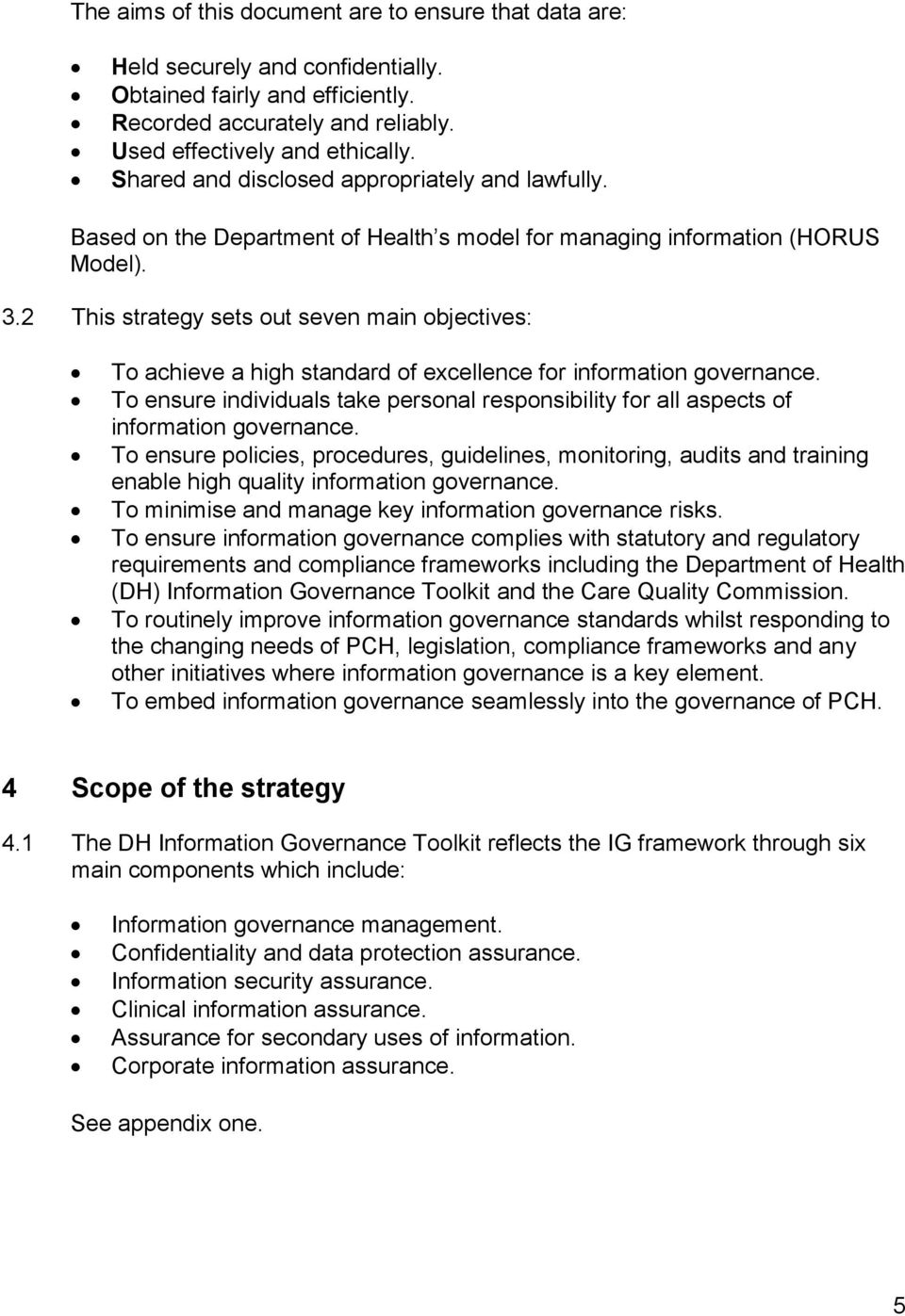 2 This strategy sets out seven main objectives: To achieve a high standard of excellence for information governance.