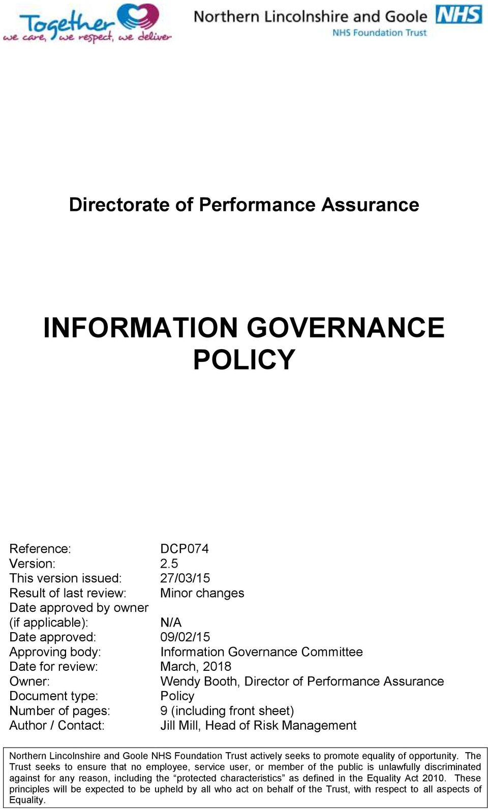 review: March, 2018 Owner: Wendy Booth, Assurance Document type: Policy Number of pages: 9 (including front sheet) Author / Contact: Jill Mill, Head of Risk Management Northern Lincolnshire and Goole