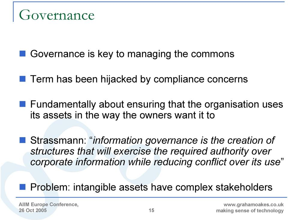 Strassmann: information governance is the creation of structures that will exercise the required authority