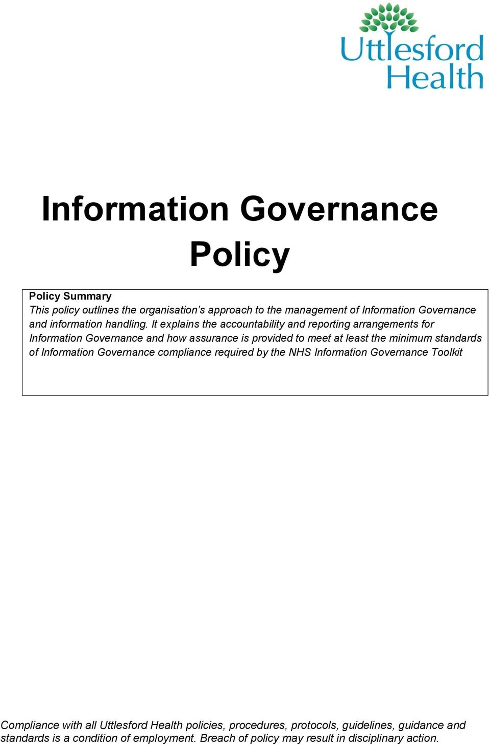 It explains the accountability and reporting arrangements for Information Governance and how assurance is provided to meet at least the minimum