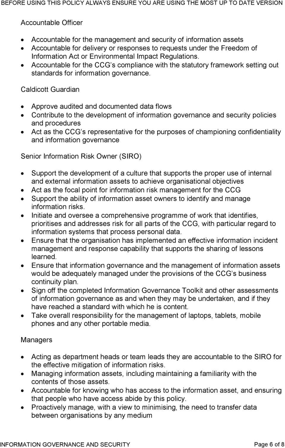 Caldicott Guardian Approve audited and documented data flows Contribute to the development of information governance and security policies and procedures Act as the CCG s representative for the