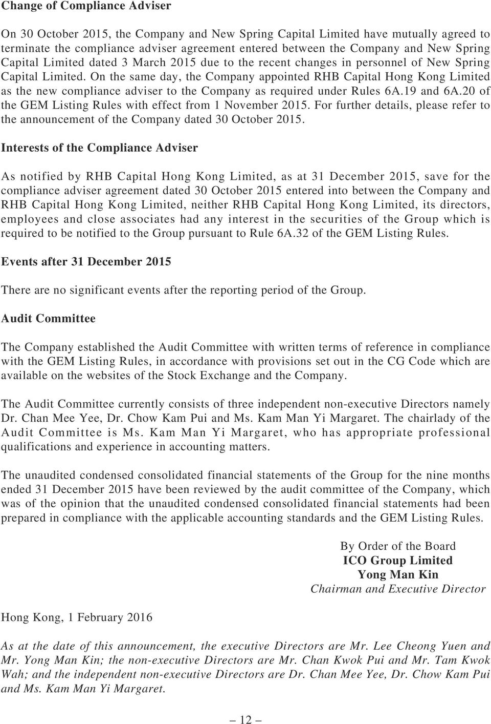 On the same day, the Company appointed RHB Capital Hong Kong Limited as the new compliance adviser to the Company as required under Rules 6A.19 and 6A.