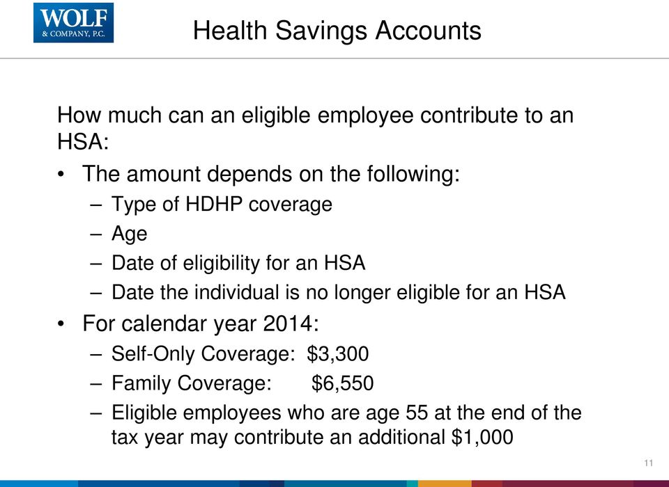 longer eligible for an HSA For calendar year 2014: Self-Only Coverage: $3,300 Family Coverage: