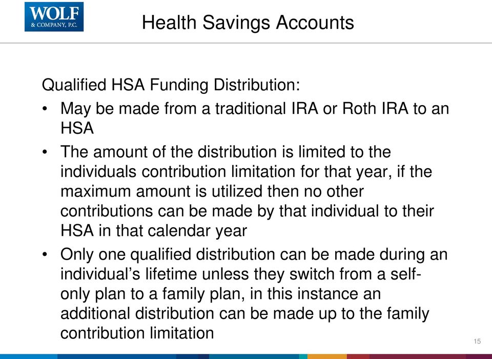 can be made by that individual to their HSA in that calendar year Only one qualified distribution can be made during an individual s lifetime