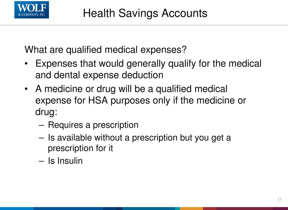 medicine or drug will be a qualified medical expense for HSA purposes only if the