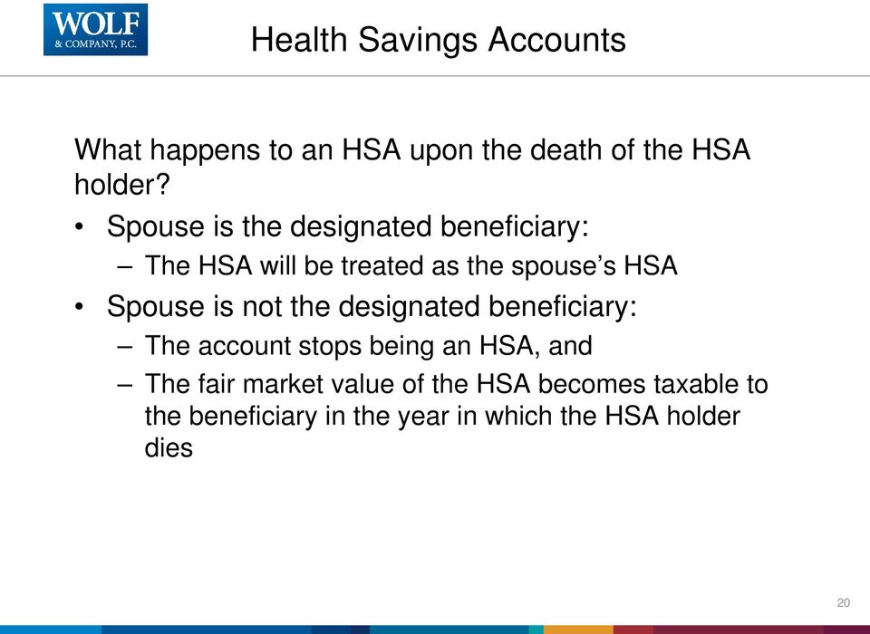Spouse is not the designated beneficiary: The account stops being an HSA, and The fair