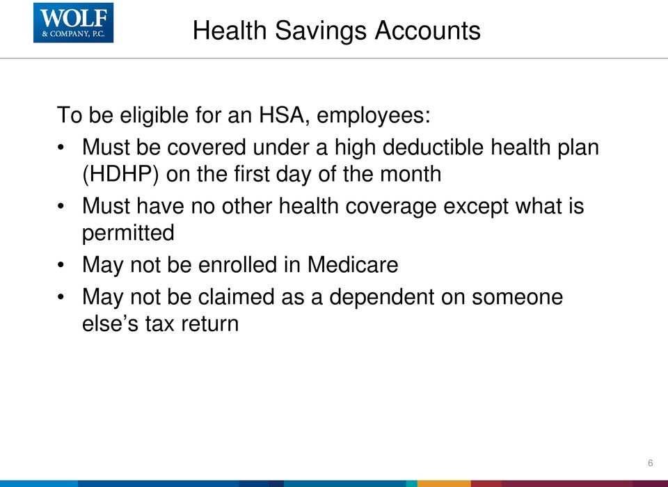 month Must have no other health coverage except what is permitted May not be