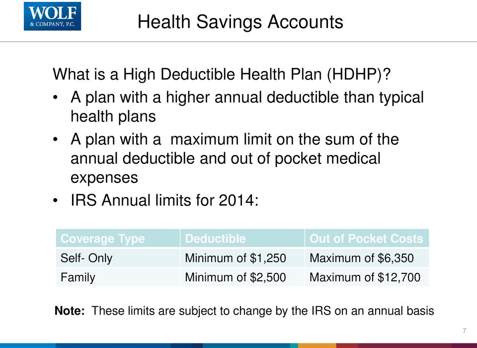 deductible and out of pocket medical expenses IRS Annual limits for 2014: Coverage Type Deductible Out of Pocket