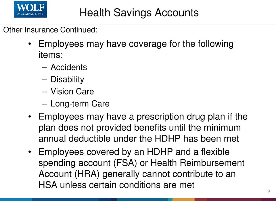benefits until the minimum annual deductible under the HDHP has been met Employees covered by an HDHP and a flexible