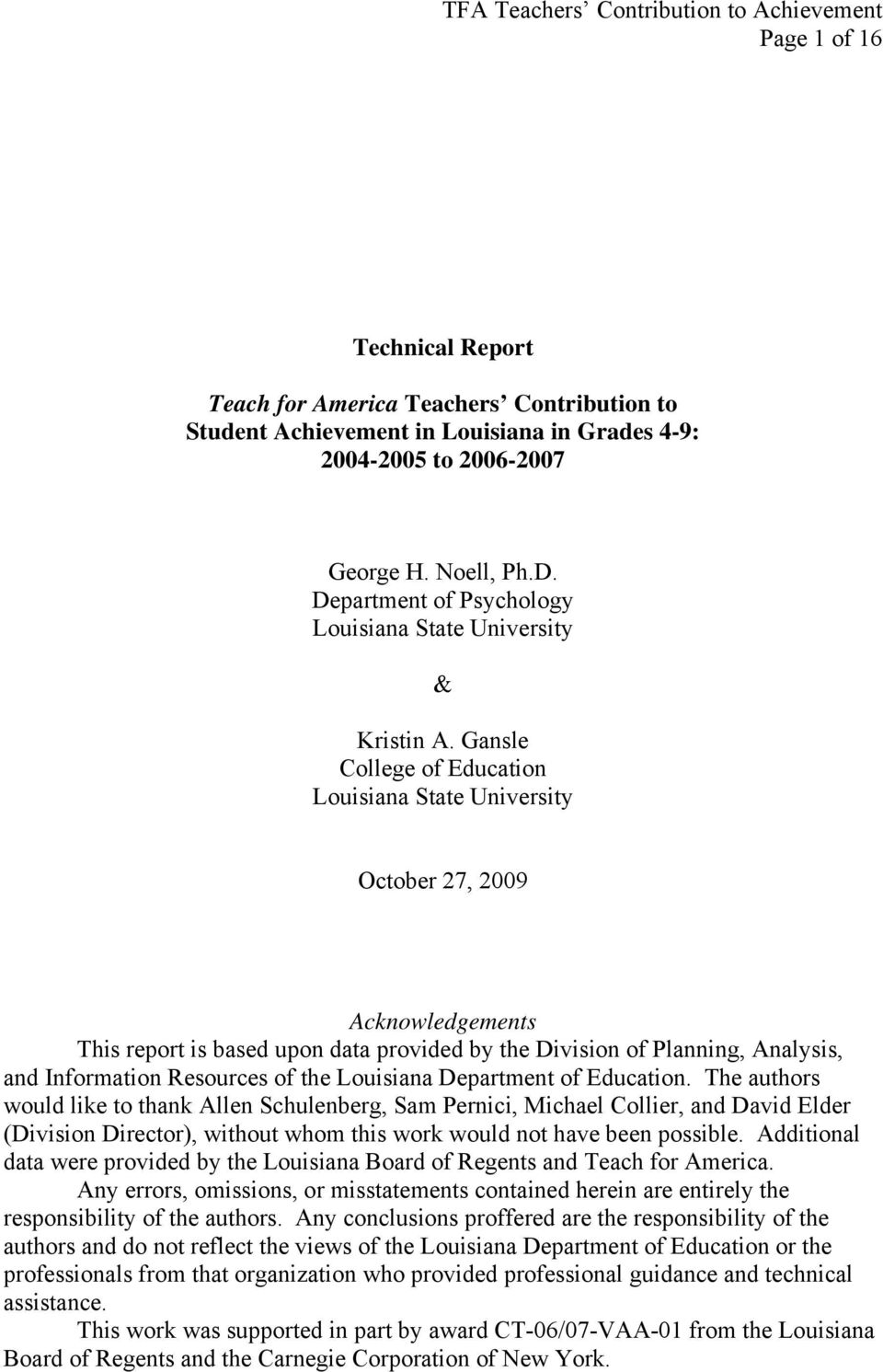 Gansle College of Education Louisiana State University October 27, 2009 Acknowledgements This report is based upon data provided by the Division of Planning, Analysis, and Information Resources of