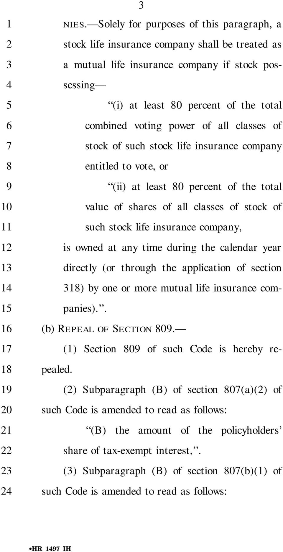 of all classes of stock of such stock life insurance company entitled to vote, or (ii) at least 0 percent of the total value of shares of all classes of stock of such stock life insurance company, is