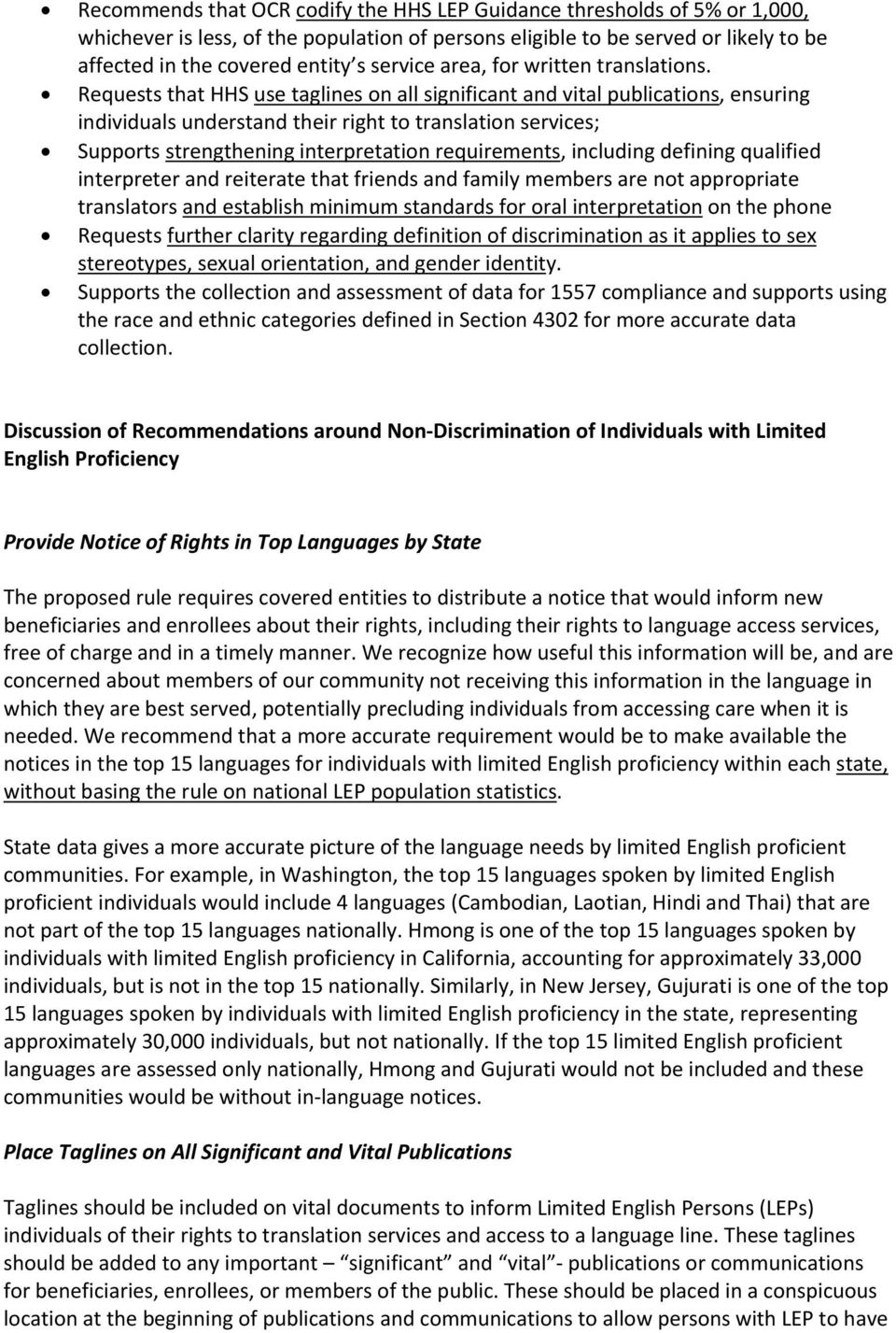 Requests that HHS use taglines on all significant and vital publications, ensuring individuals understand their right to translation services; Supports strengthening interpretation requirements,