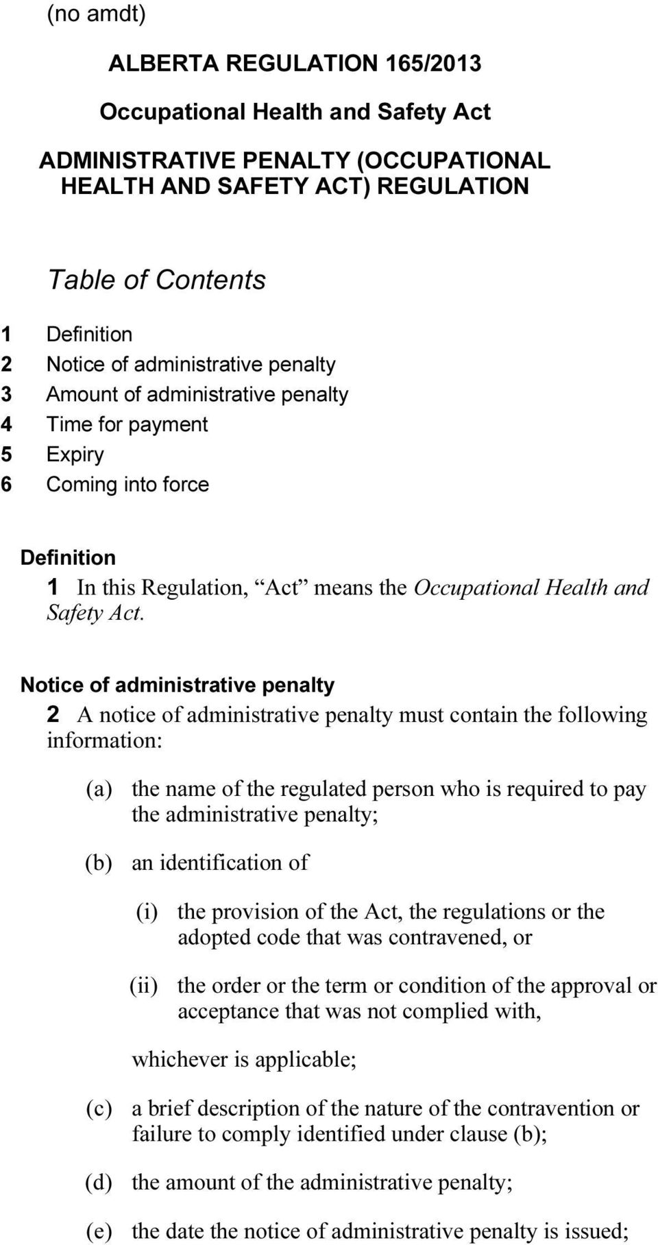 Notice of administrative penalty 2 A notice of administrative penalty must contain the following information: (a) the name of the regulated person who is required to pay the administrative penalty;