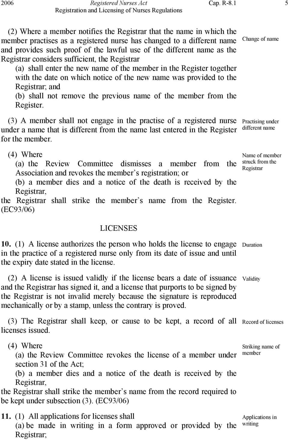 different name as the Registrar considers sufficient, the Registrar (a) shall enter the new name of the member in the Register together with the date on which notice of the new name was provided to
