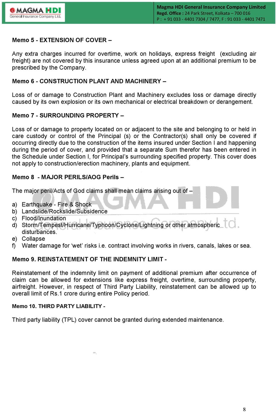 Memo 6 - CONSTRUCTION PLANT AND MACHINERY Loss of or damage to Construction Plant and Machinery excludes loss or damage directly caused by its own explosion or its own mechanical or electrical