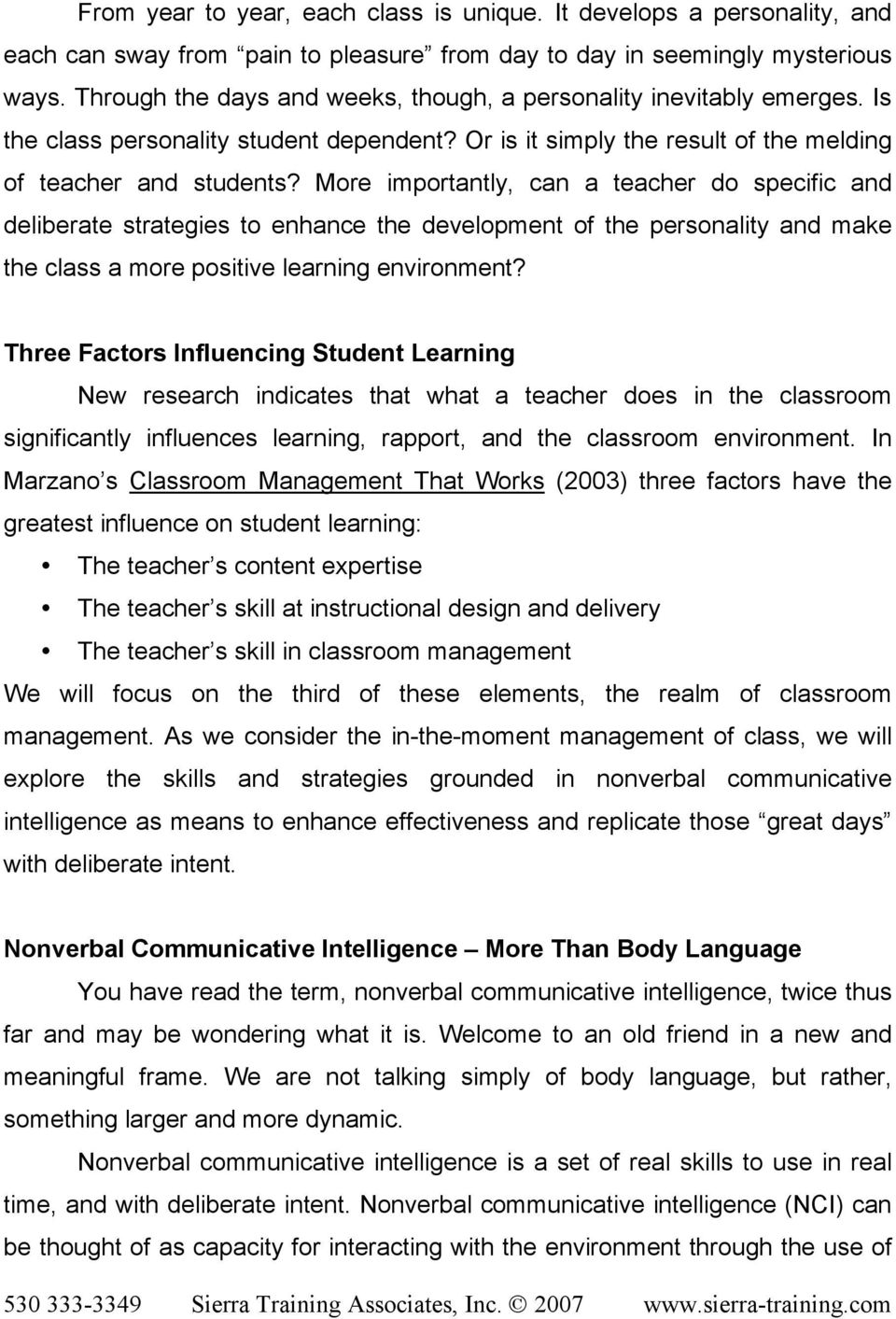 More importantly, can a teacher do specific and deliberate strategies to enhance the development of the personality and make the class a more positive learning environment?