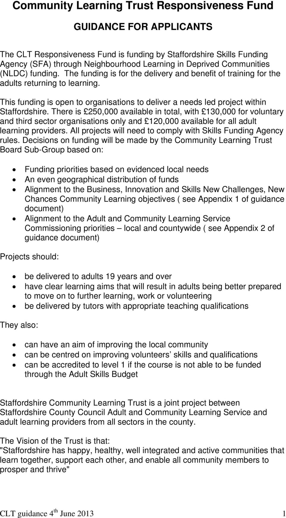This funding is open to organisations to deliver a needs led project within Staffordshire.