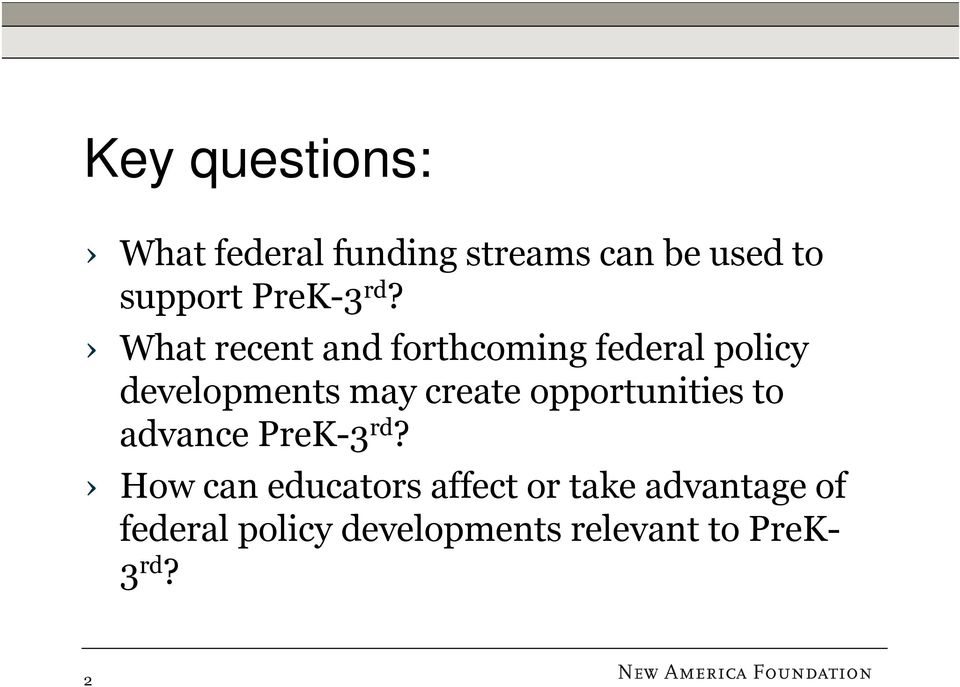 What recent and forthcoming federal policy developments may create