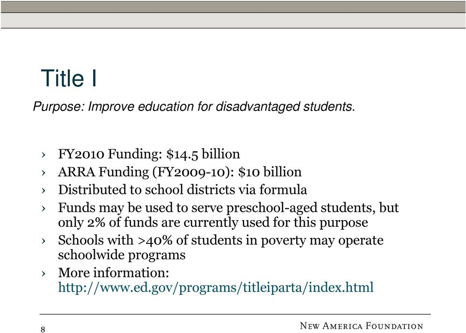 used to serve preschool-aged students, but only 2% of funds are currently used for this purpose Schools