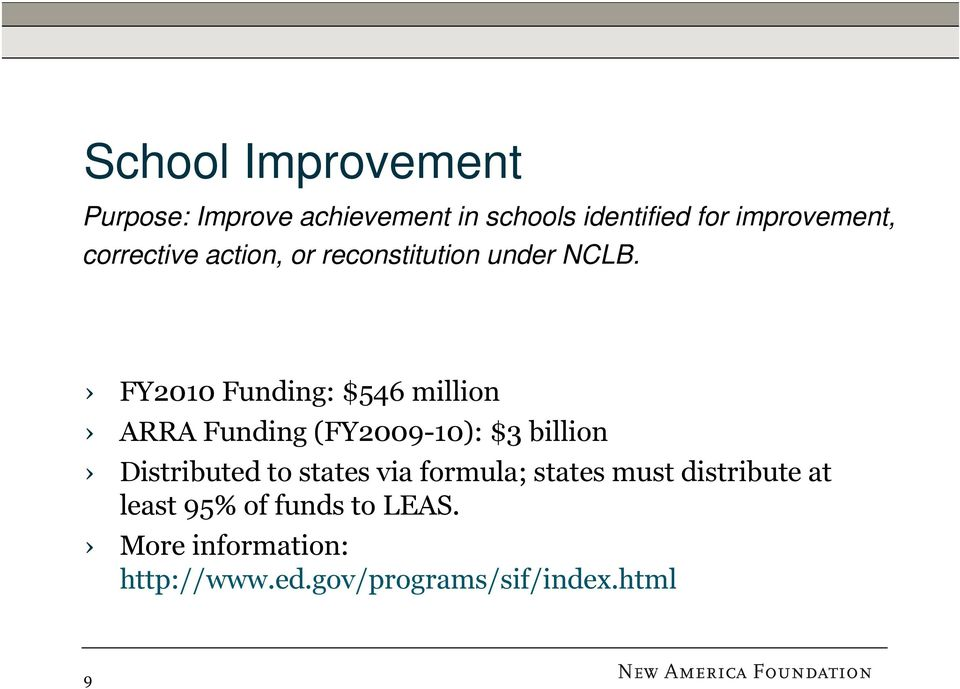FY2010 Funding: $546 million ARRA Funding (FY2009-10): $3 billion Distributed to states