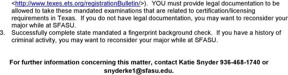 in Texas. If you do not have legal documentation, you may want to reconsider your major while at SFASU. 3.