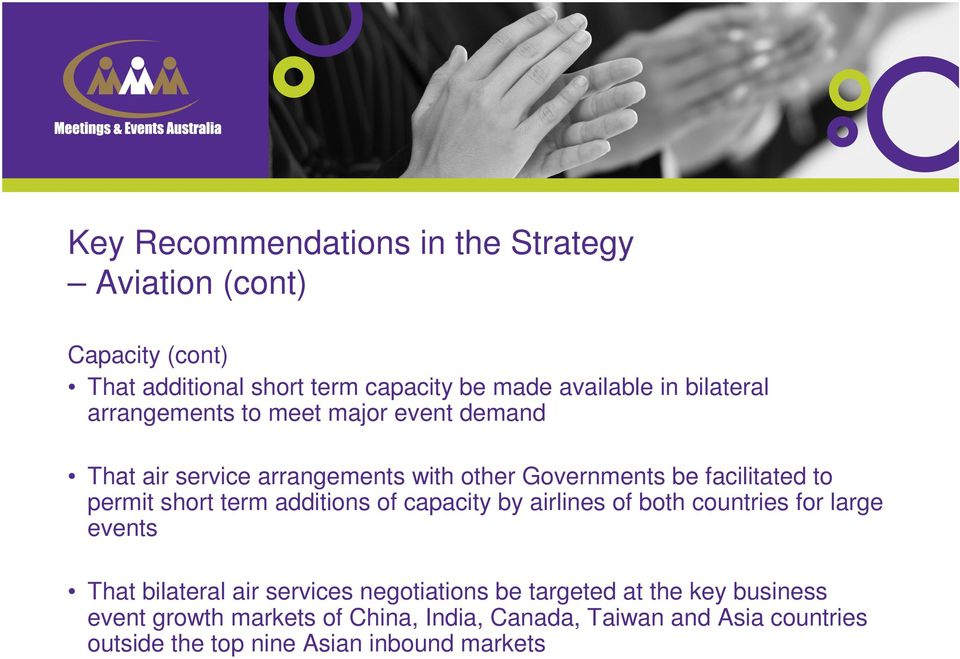 capacity by airlines of both countries for large events That bilateral air services negotiations be targeted at the key
