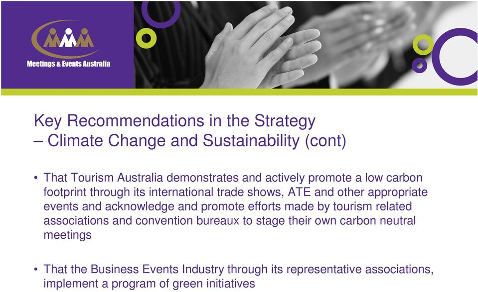 efforts made by tourism related associations and convention bureaux to stage their own carbon neutral meetings
