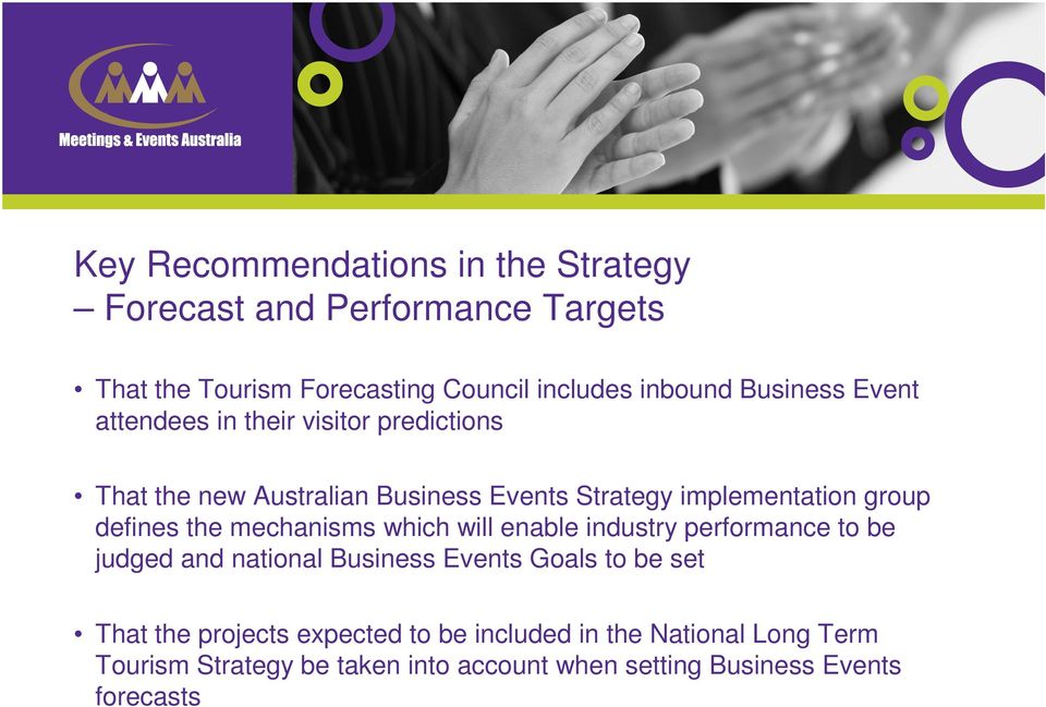 which will enable industry performance to be judged and national Business Events Goals to be set That the projects
