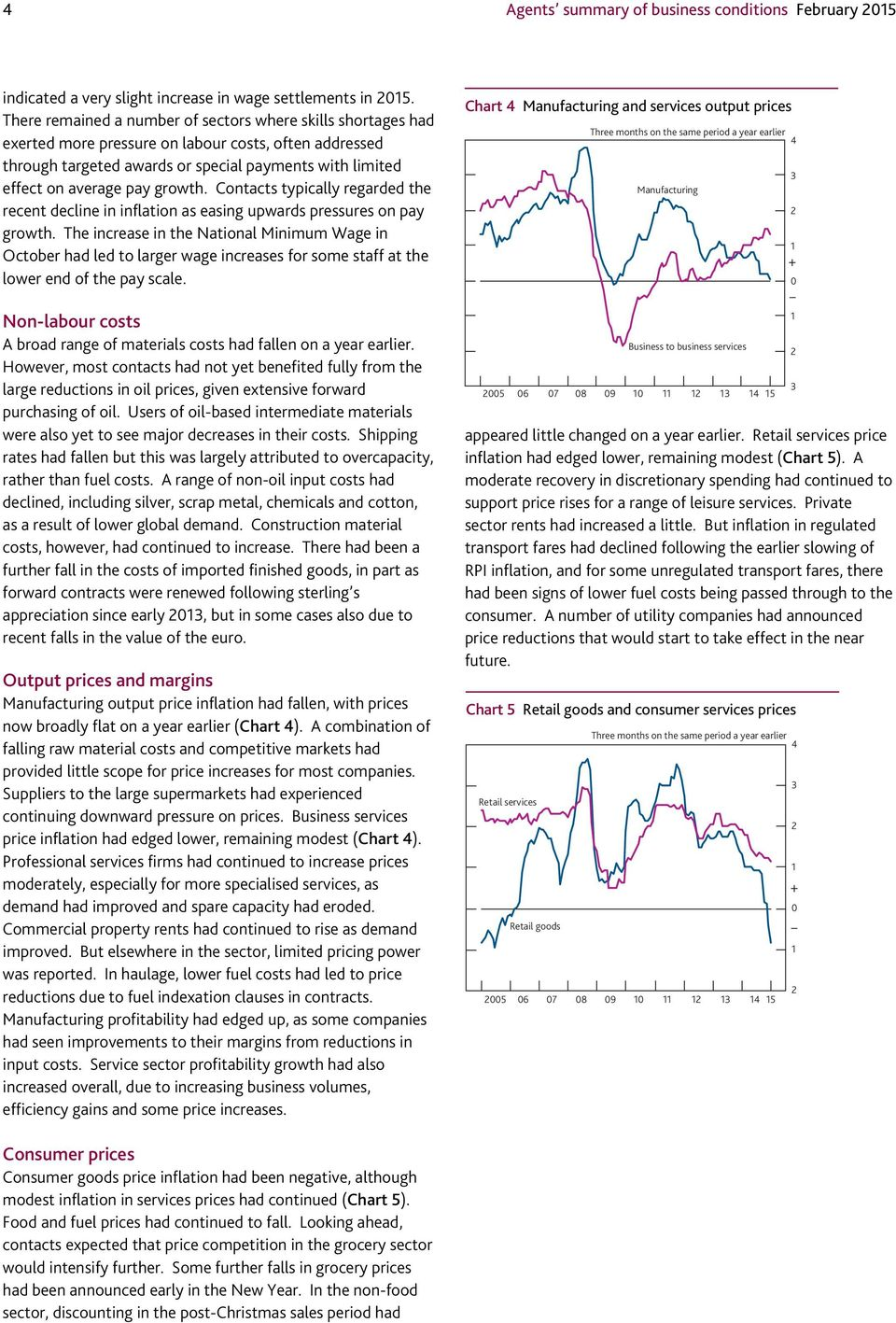 growth. Contacts typically regarded the recent decline in inflation as easing upwards pressures on pay growth.