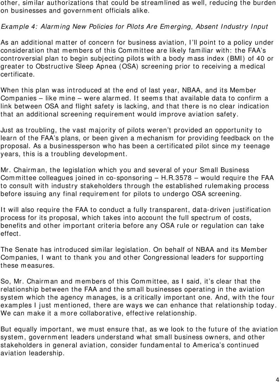 this Committee are likely familiar with: the FAA s controversial plan to begin subjecting pilots with a body mass index (BMI) of 40 or greater to Obstructive Sleep Apnea (OSA) screening prior to