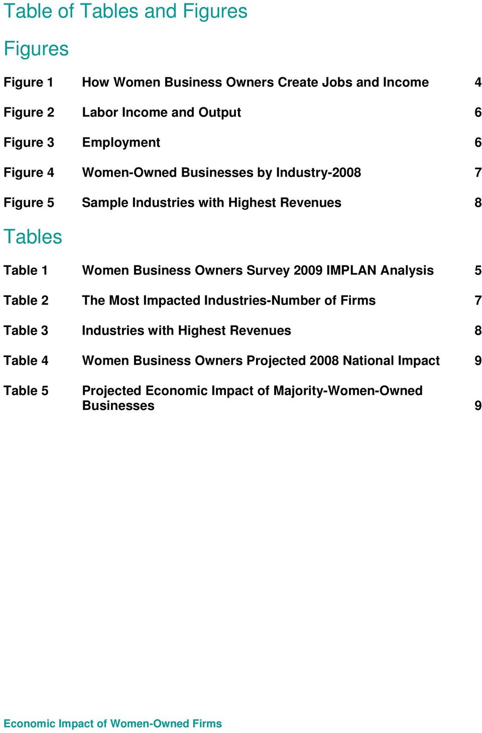 Owners Survey 2009 IMPLAN Analysis 5 Table 2 The Most Impacted Industries-Number of Firms 7 Table 3 Industries with Highest Revenues 8 Table 4