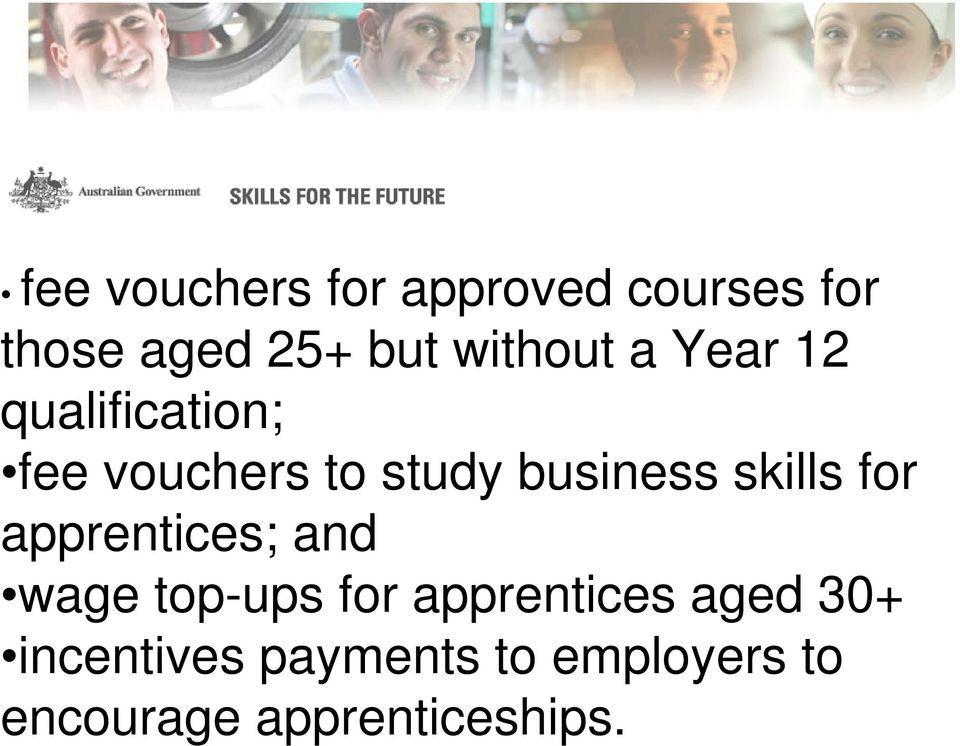 business skills for apprentices; and wage top-ups for