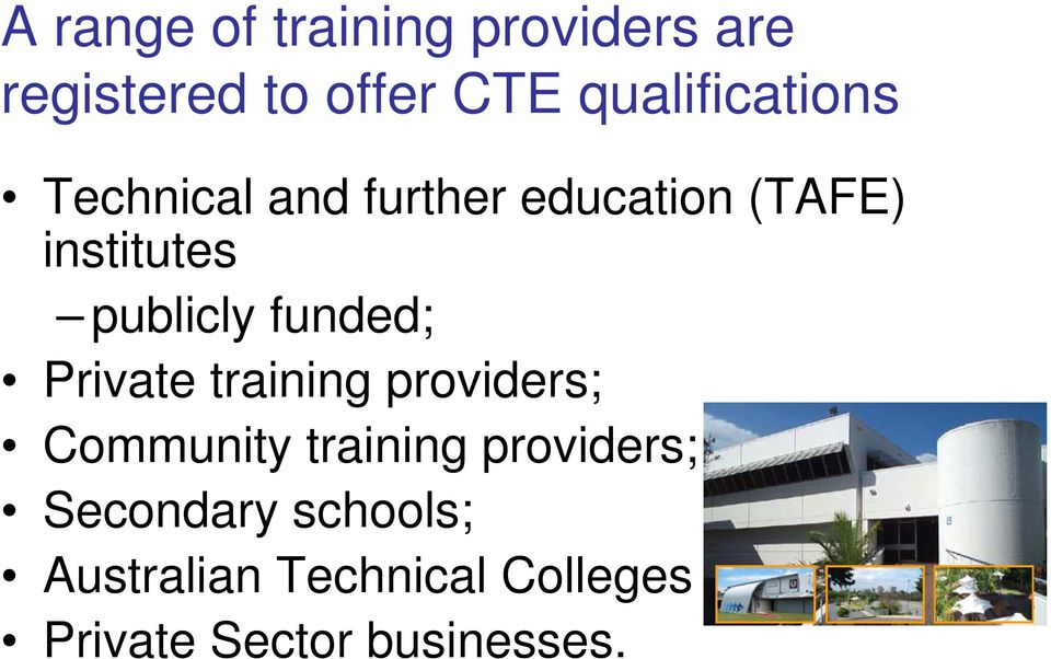 publicly funded; Private training providers; Community training