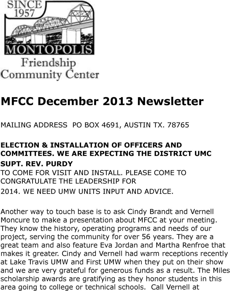 Another way to touch base is to ask Cindy Brandt and Vernell Moncure to make a presentation about MFCC at your meeting.