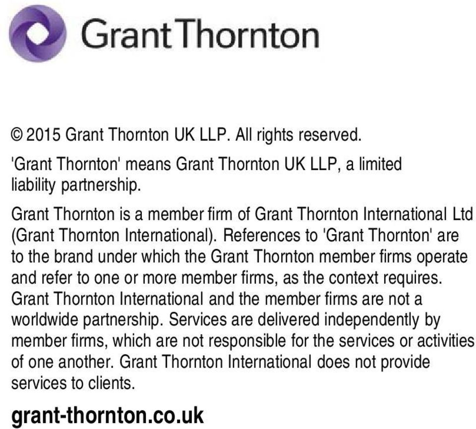 References to 'Grant Thornton' are to the brand under which the Grant Thornton member firms operate and refer to one or more member firms, as the context requires.