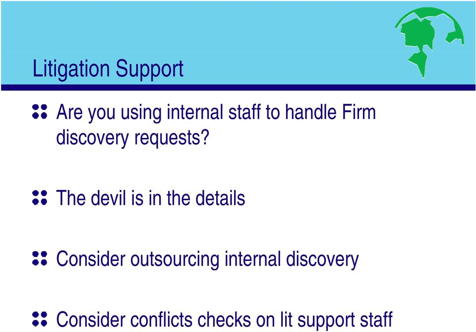 The devil is in the details Consider outsourcing