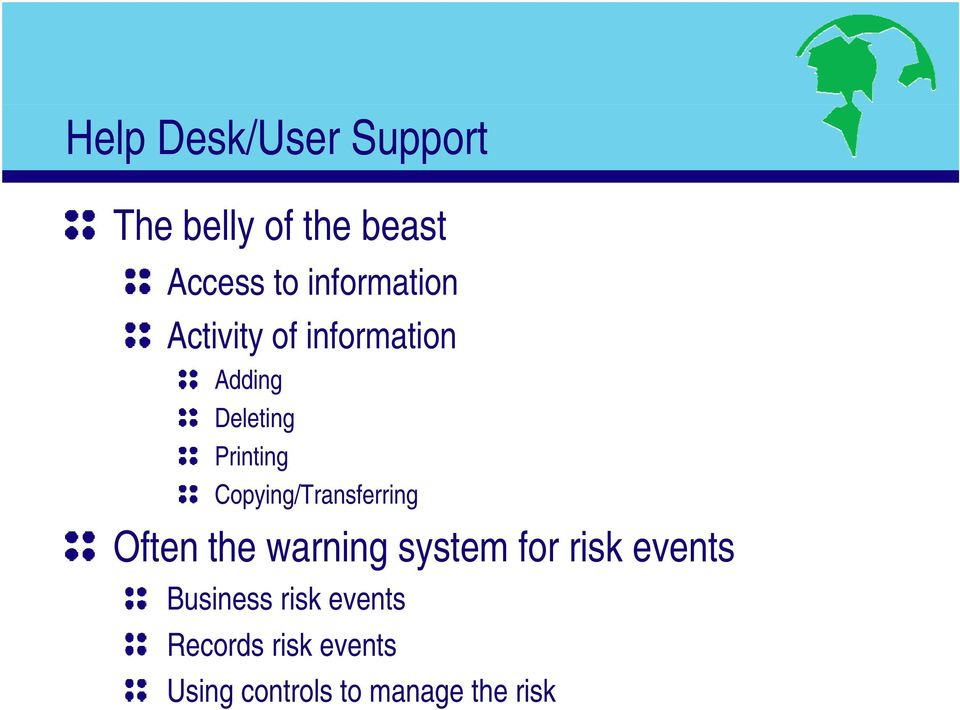Copying/Transferring Often the warning system for risk events