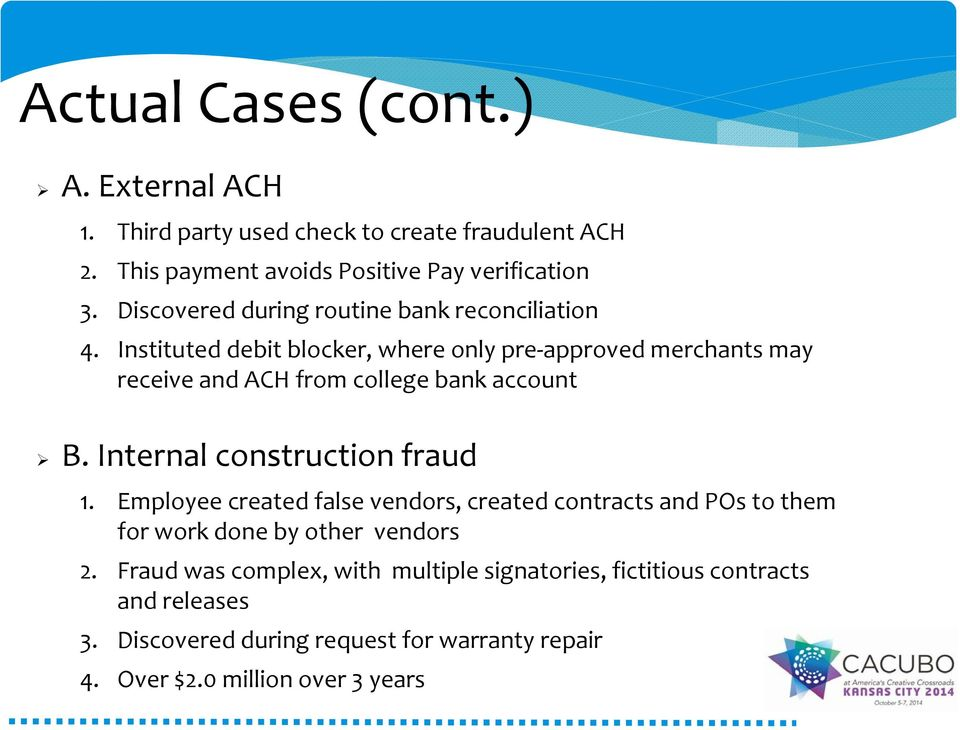 Instituted debit blcker, where nly pre apprved merchants may receive and ACH frm cllege bank accunt B. Internal cnstructin fraud 1.