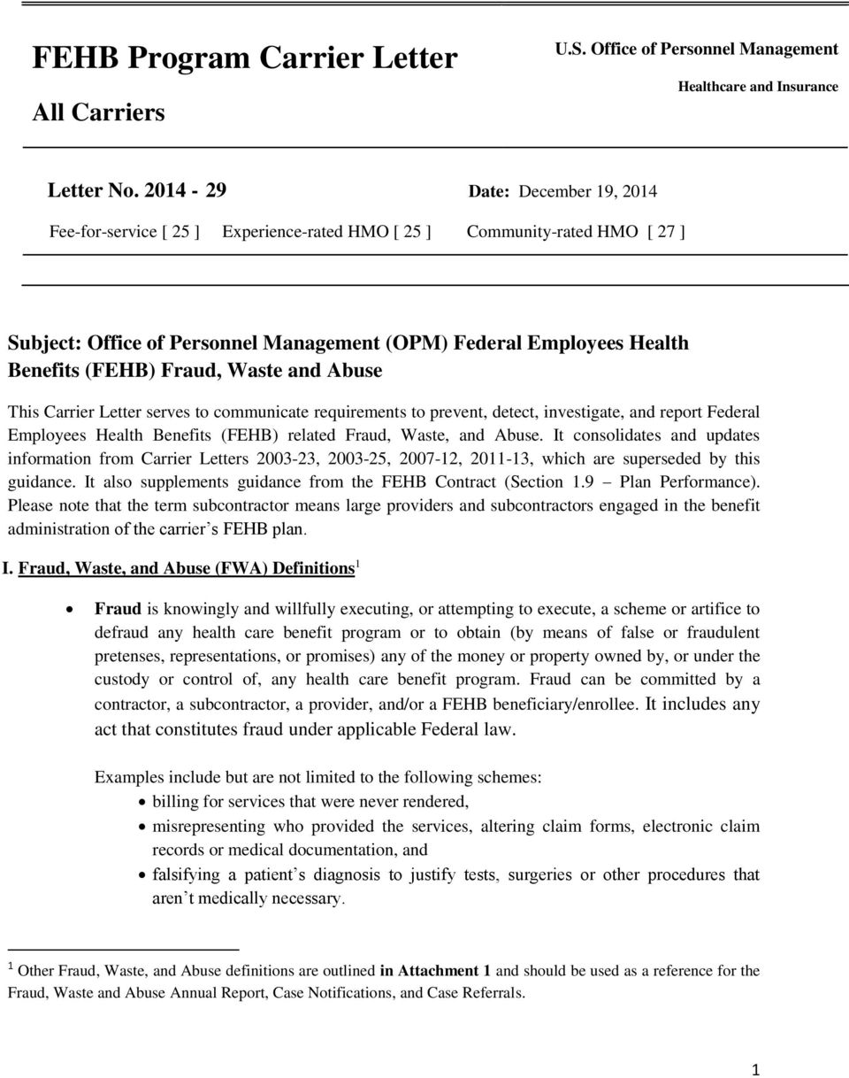Fraud, Waste and Abuse This Carrier Letter serves to communicate requirements to prevent, detect, investigate, and report Federal Employees Health Benefits (FEHB) related Fraud, Waste, and Abuse.